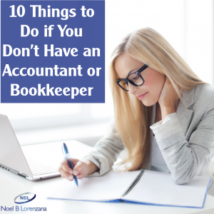 10 Things to Do if You Don't Have an Accountant or Bookkeeper 1200 x 1200