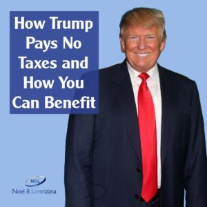 How Trump Pays No Taxes and How You Can Benefit