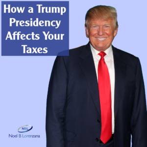 How a Trump Presidency Affects Your Taxes