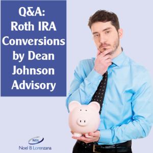 QA - Roth IRA Conversions by Dean Johnson Advisory