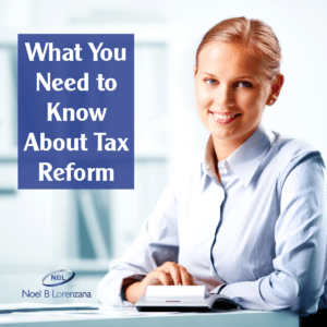 What You Need to Know About Tax Reform